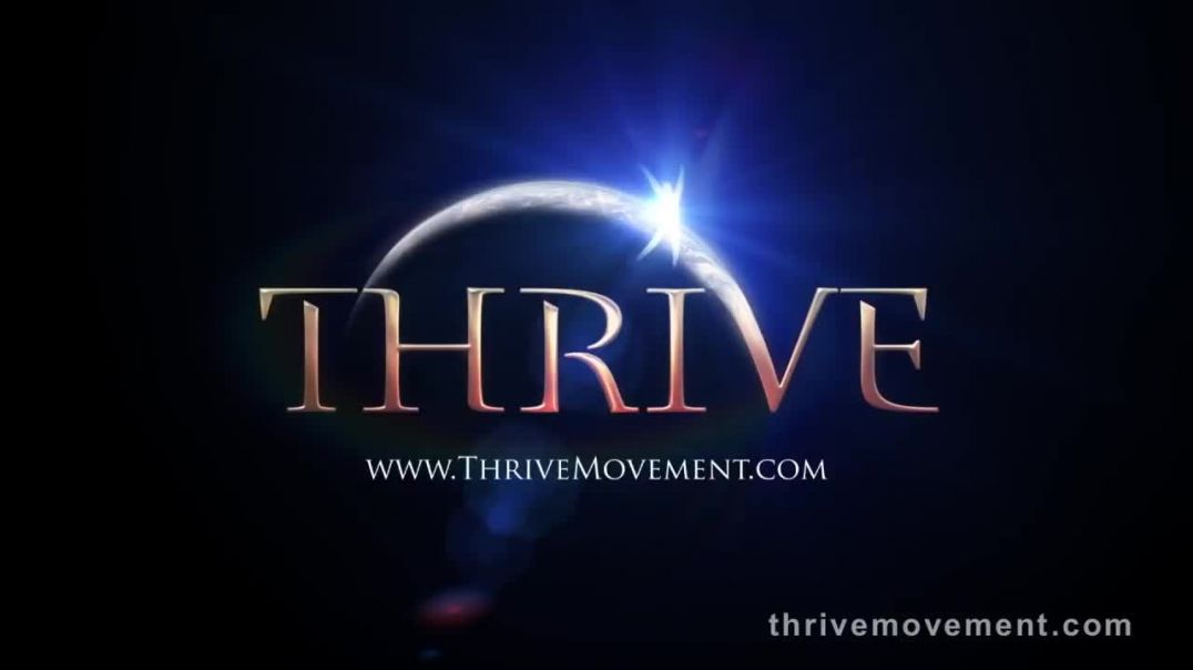 THRIVE  What On Earth Will It Take