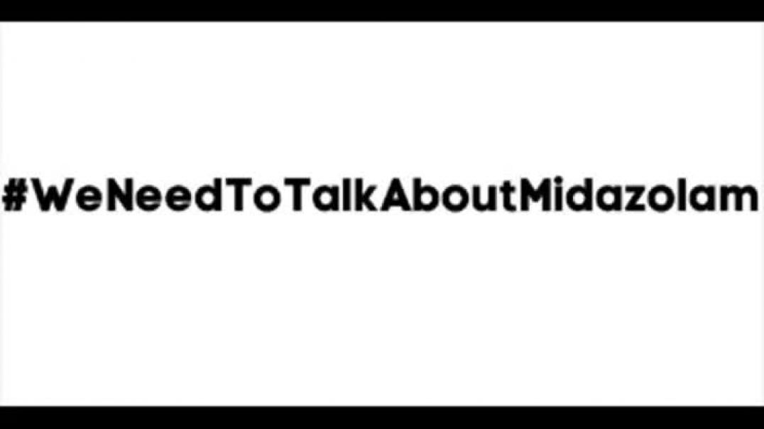 We Need To Talk About Midazolam