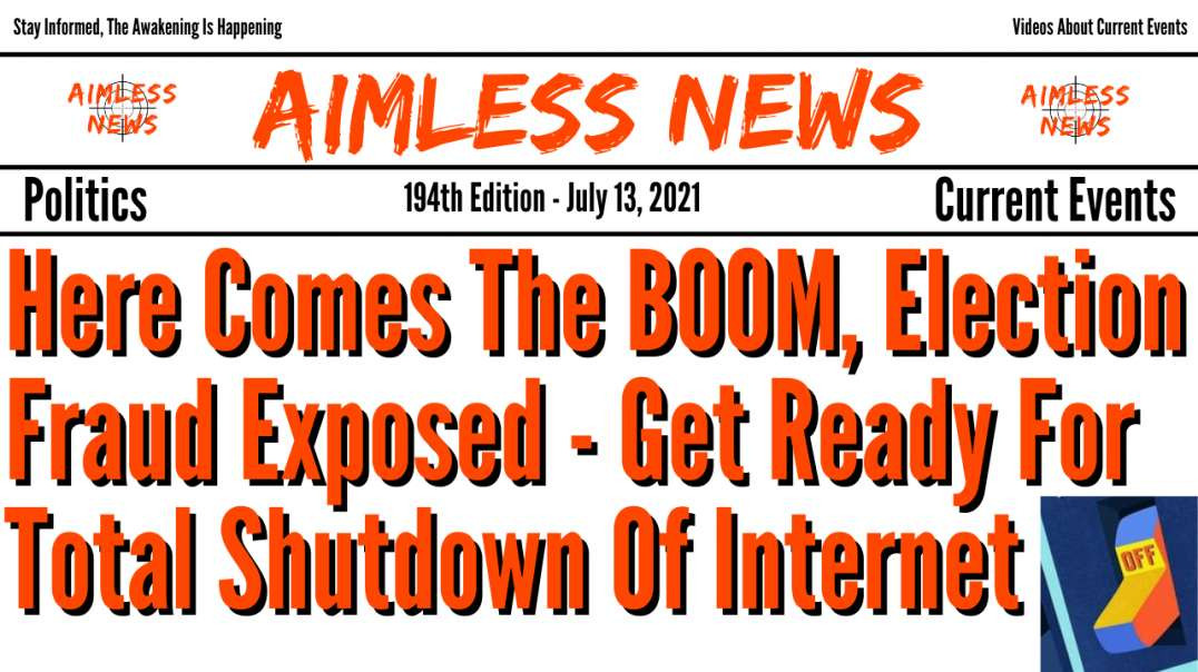 Here Comes The BOOM, Election Fraud Exposed - Get Ready For Total Shutdown Of Internet
