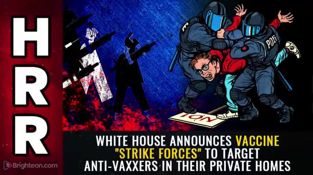 """White House announces vaccine """"strike forces"""" to target anti-vaxxers in their private home"""