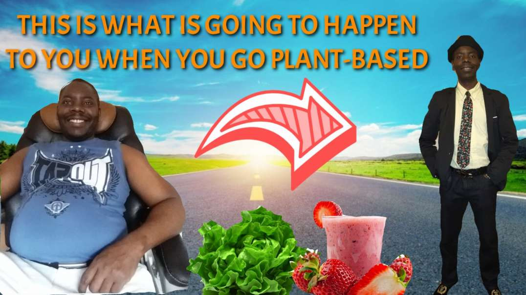 The plant based nutrition the BENEFITS you will REAP