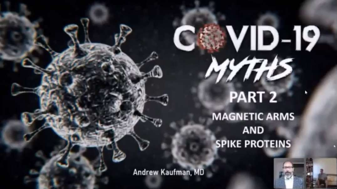 Dr. Andrew Kaufman - Spike Proteins & Magnetic Arms (July 17th, 2021)