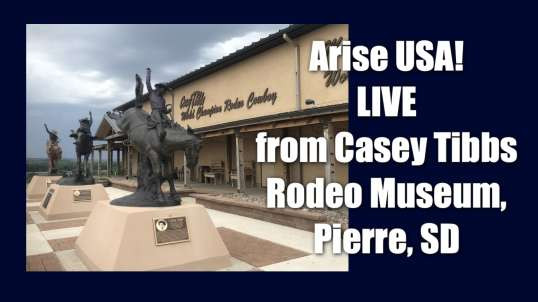 Arise USA is live from Pierre, SD