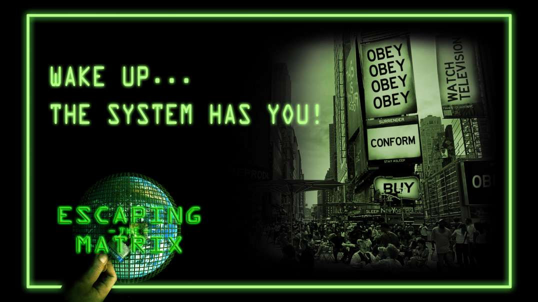 To Wake Up From The System - Escaping The Matrix