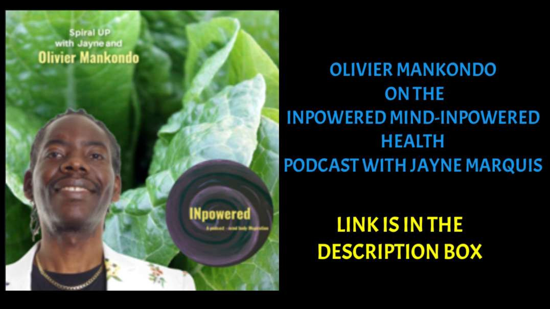 Olivier Mankondo on the Inpowered mind Inpowered health podcast with Jayne Marquis