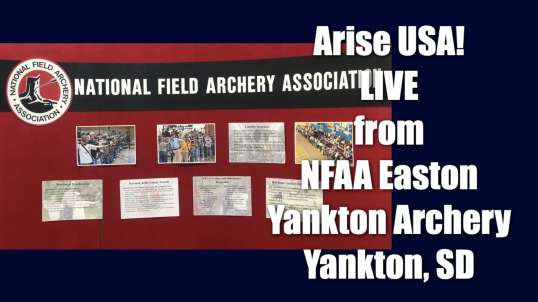 Arise USA is live from NFAA Easton Yankton Archery in Yankton, SD