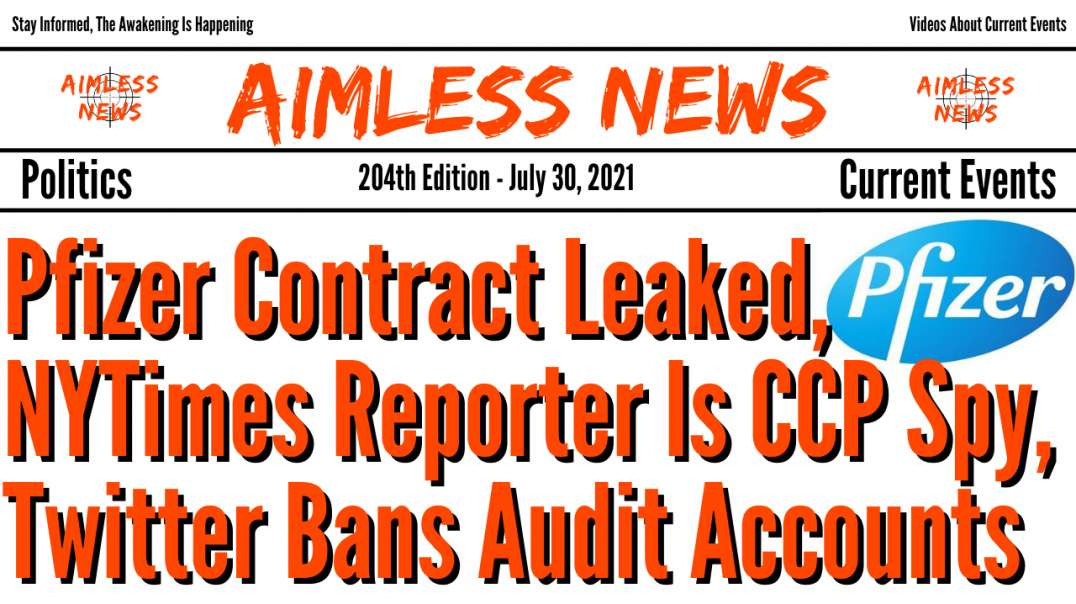 Pfizer Contract Leaked, NYTimes Reporter Is CCP Spy, Twitter Bans Audit Accounts