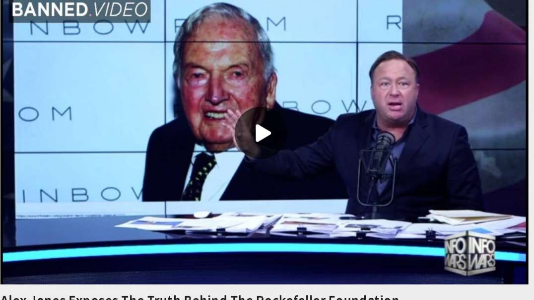 Alex Jones Exposes The Truth Behind The Rockefeller Foundation