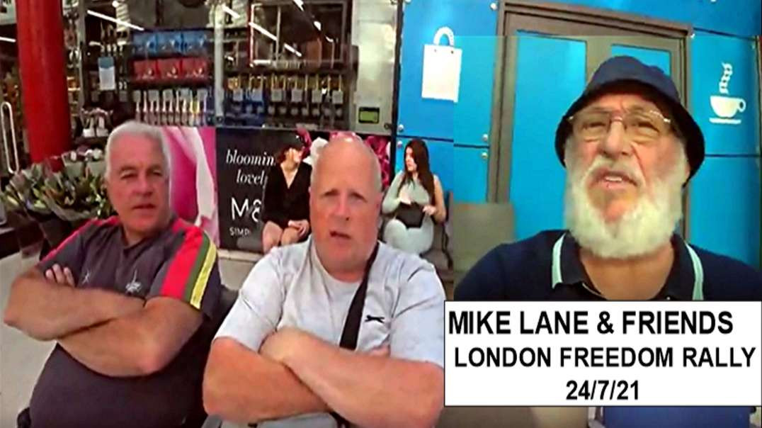 PASSIONATE ACTIVIST & CANCER PATIENT - MIKE LANE - ABUSED AT LONDON RALLY - (24/7/2021)