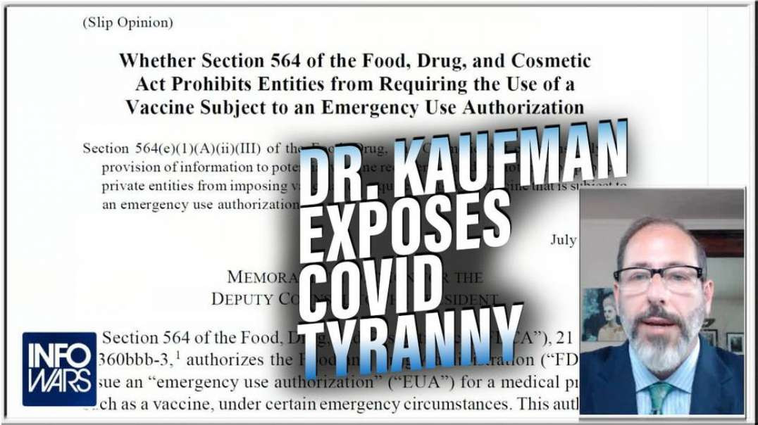 MUST SEE: Dr. Kaufman Exposes COVID Tyranny