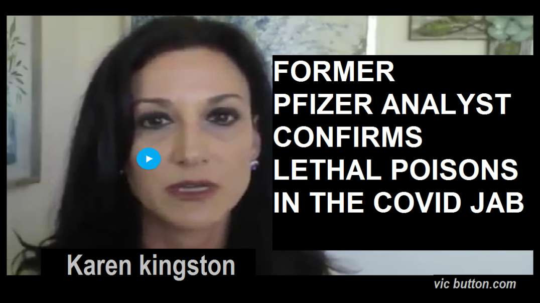 Former Pfizer Analyst Confirms Lethal Poisons in the Covid Jab