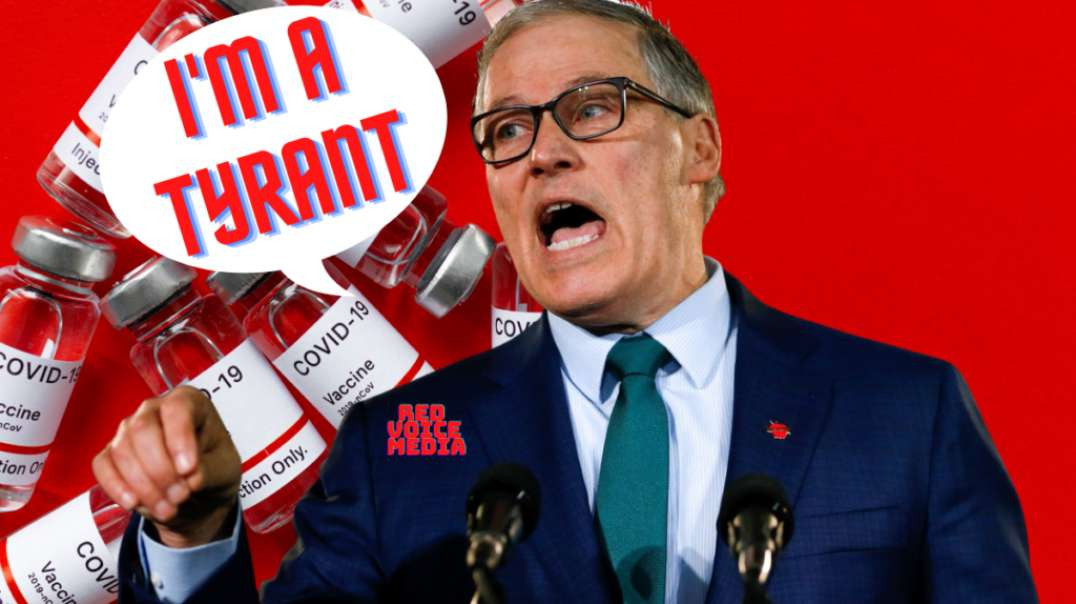 FREEDOM by VACCINATION - Washington Gov Inslee MANDATES the JAB for State and Health Workers!