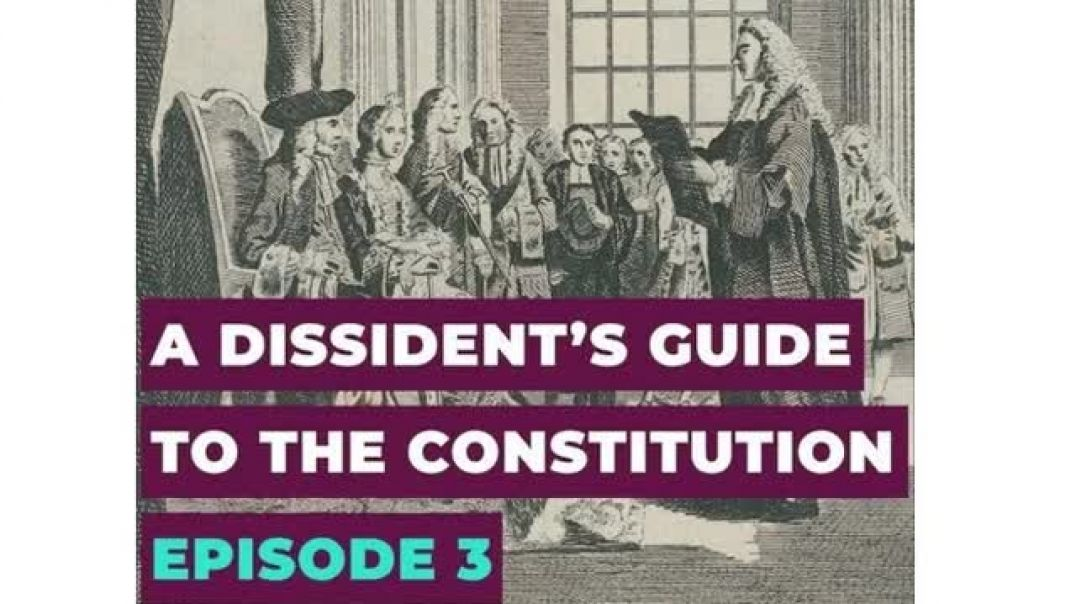 Alex Thomson A Dissident's Guide to the Constitution: Episode 3 - Rights
