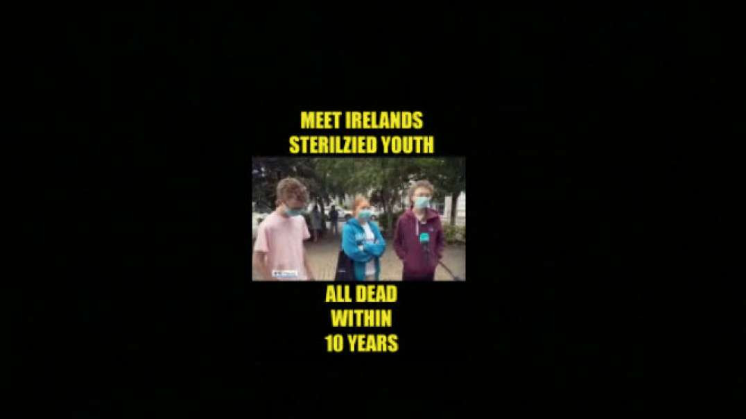 Meet Ireland's Sterilized Youth - All Dead within 10 Years of Vaccination