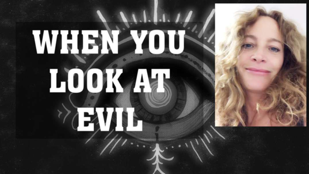 Looking at evil | Why it's necessary | A full spectrum perspective