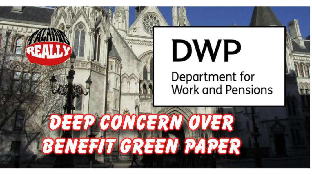 Deep Concern over green paper on disability benefits