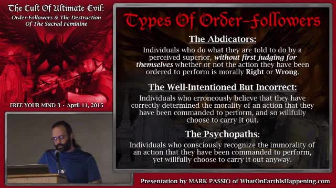The Psychopath order followers, they are the problem