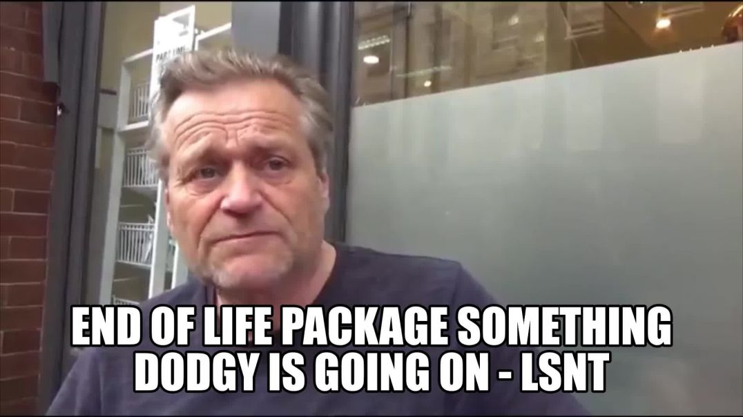 End of Life Package EXPOSED!!! Something Dodgy Is Going ON