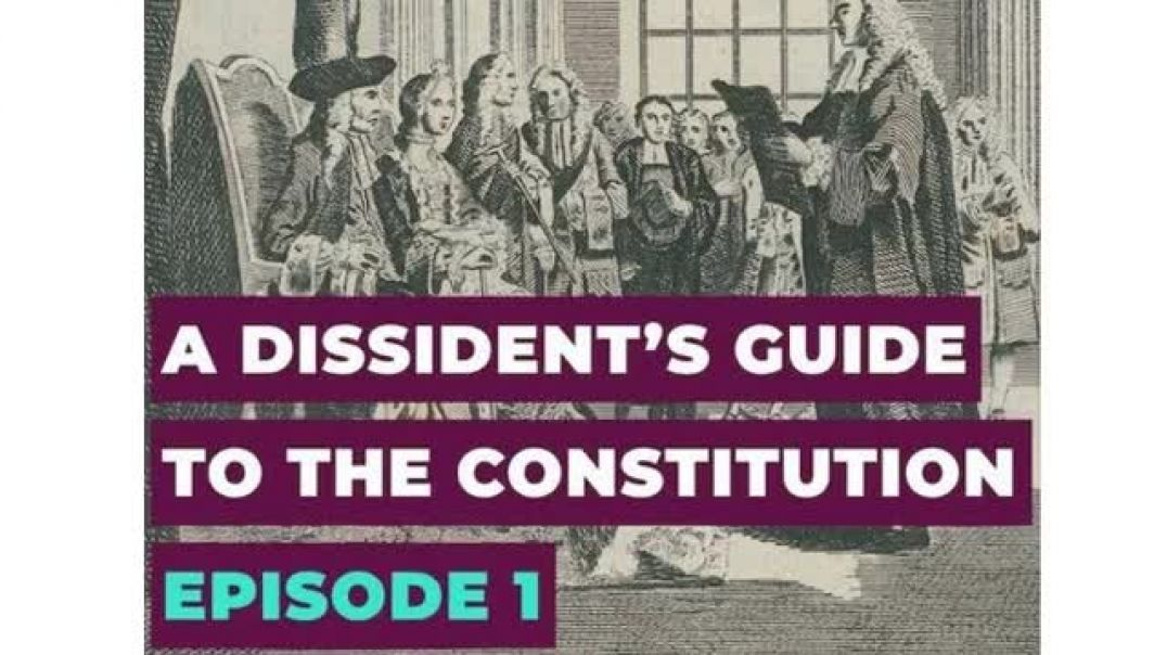 Alex Thomson A Dissident's Guide to the Constitution: Episode 1