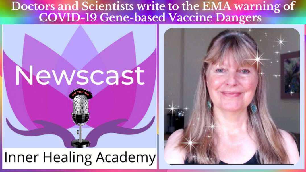 Doctors and Scientists write to the EMA warning of COVID-19 Gene-based Vaccine Dangers