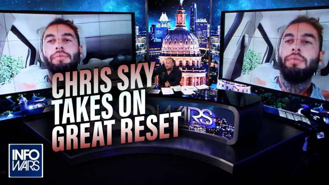 Watch Chris Sky Take On the Great Reset at Point Blank Range