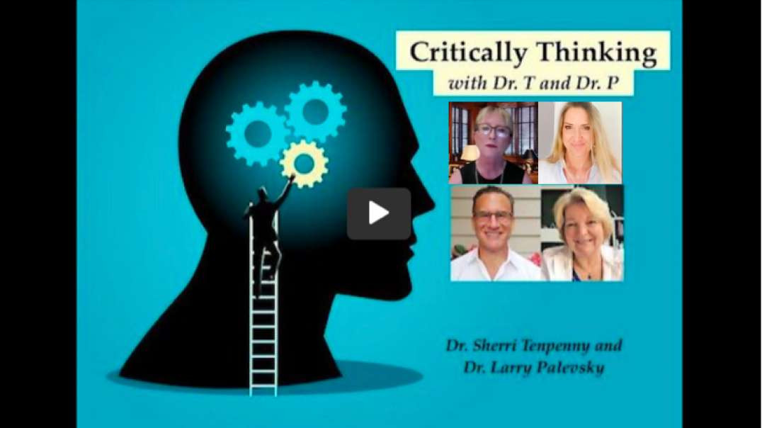 Critically Thinking with Dr. T and Dr. P | Episode 59 ~ 5 Doc Special | August 19, 2021