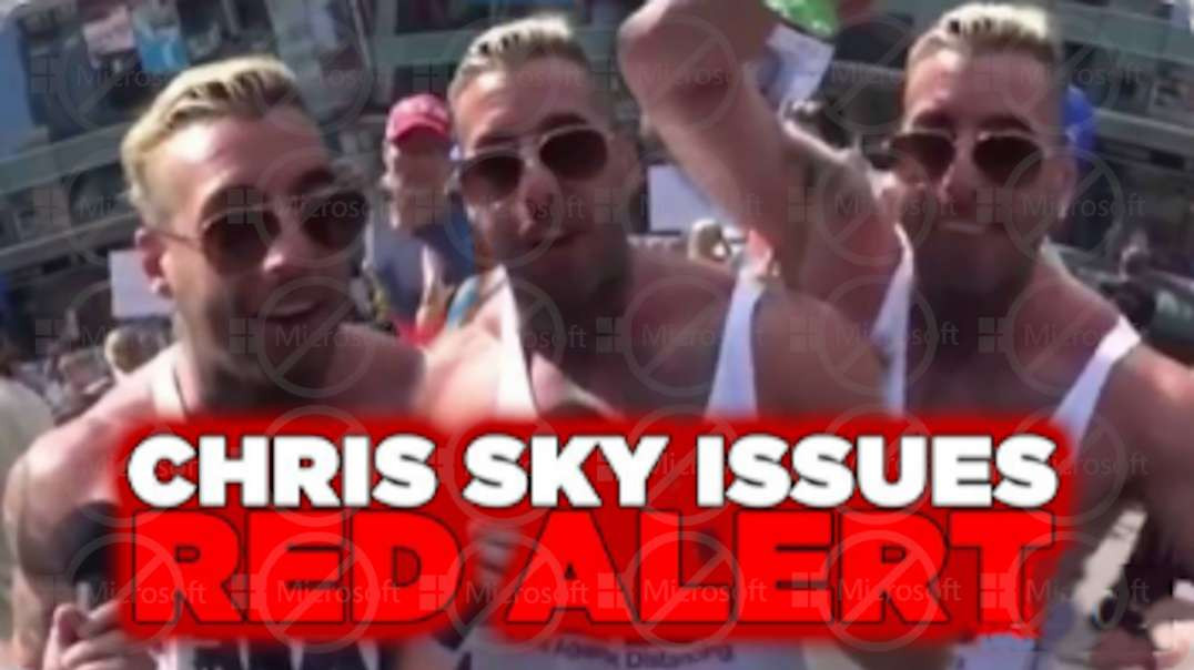 Chris Sky Issues Red Alert / Warns What's Coming Next