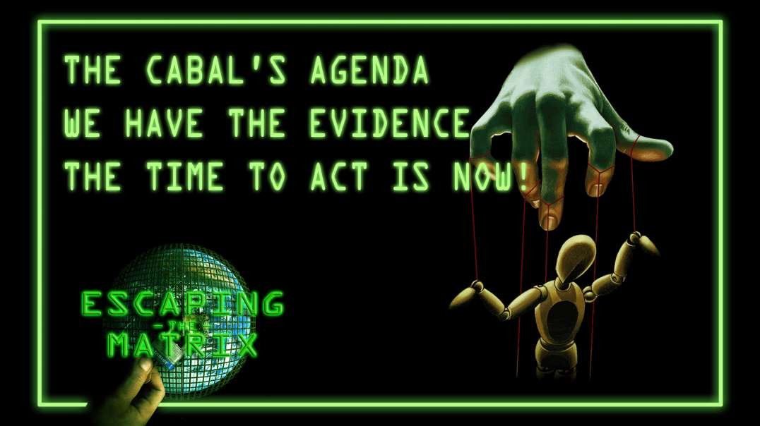 The cabal's agenda – We have the evidence – The time to act is now!
