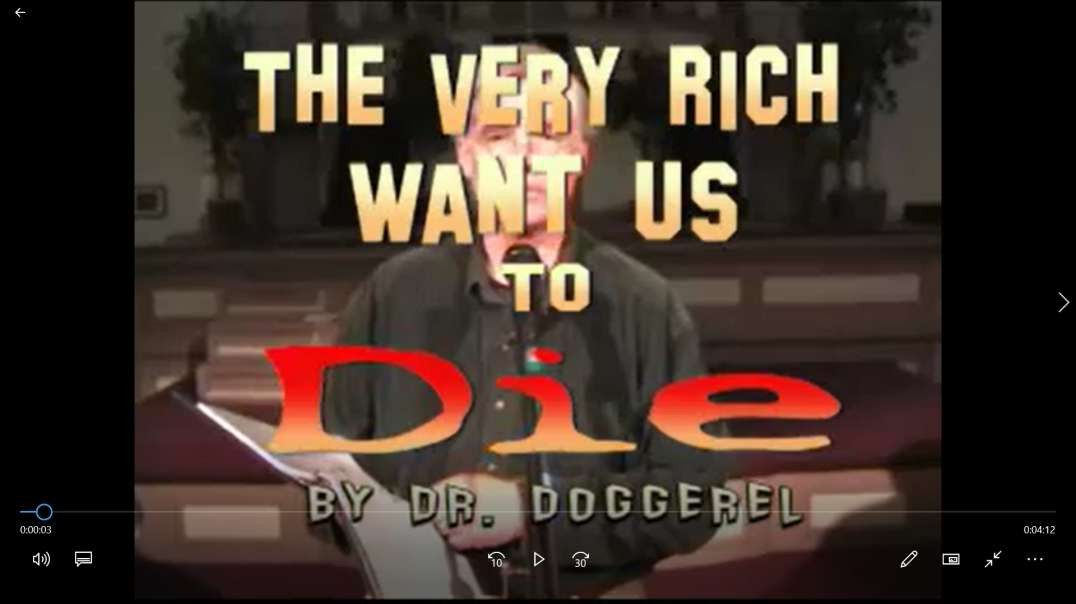 The Very Rich Want Us To Die by Dr Doggerel - A Prophetic Poem from 2008