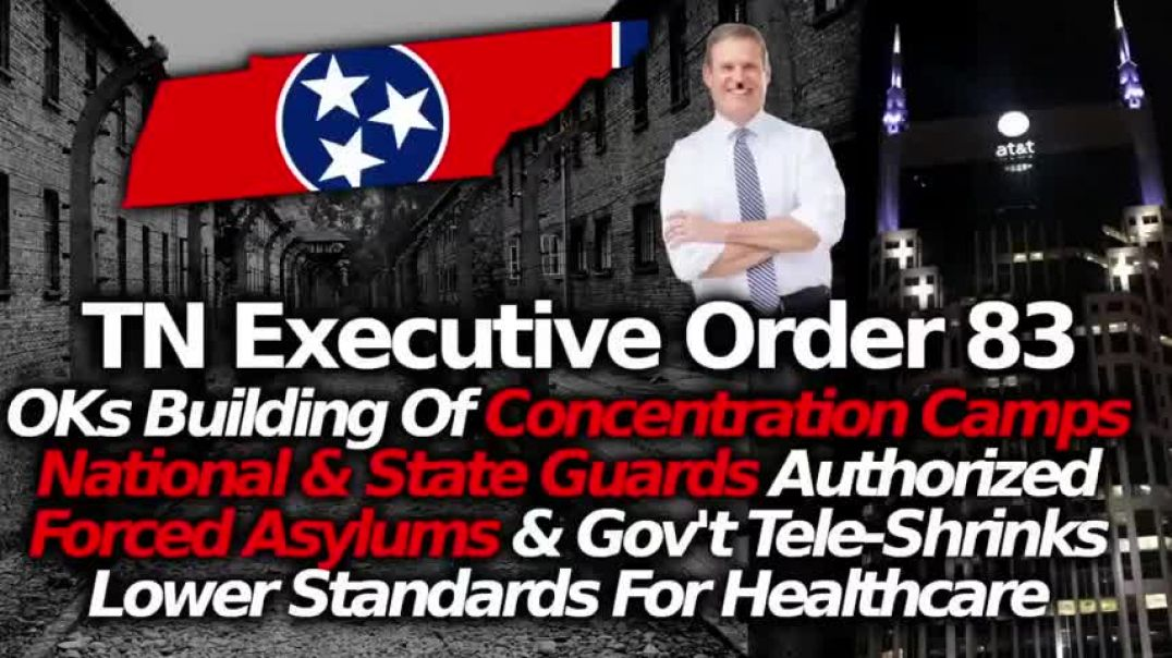 TENNESSEE EXECUTIVE ORDER 83 AUTHORIZES CONCENTRATION CAMPS & NATIONAL GUARDS