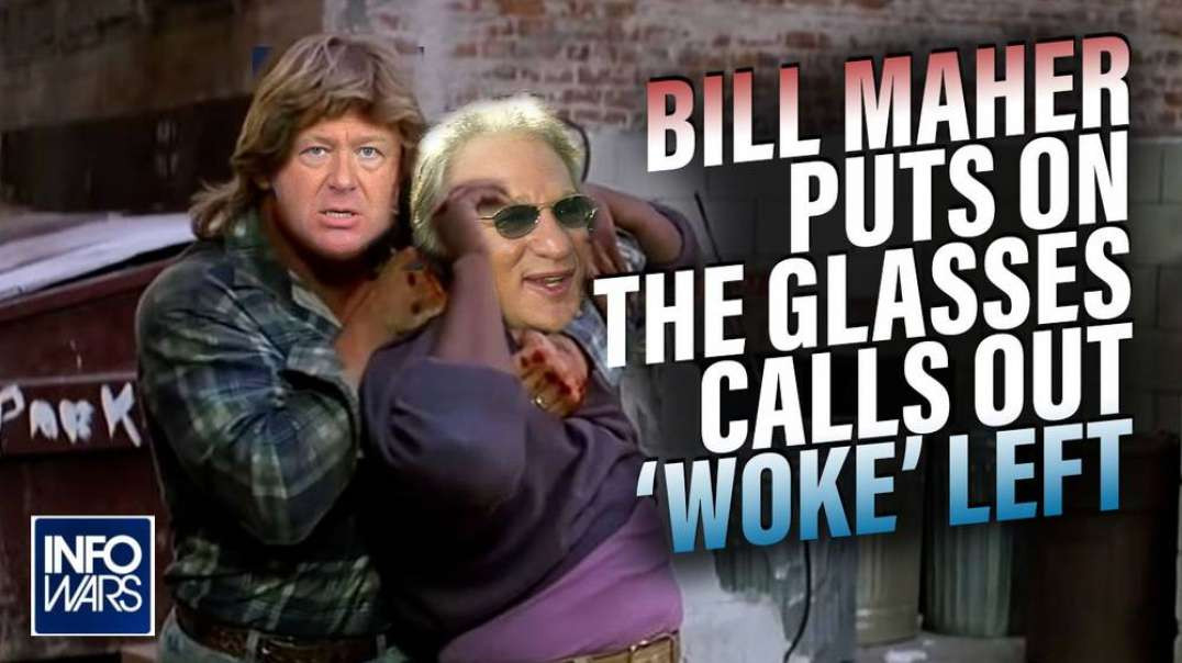 Bill Maher Puts On the Glasses, Calls Out 'Woke' Left