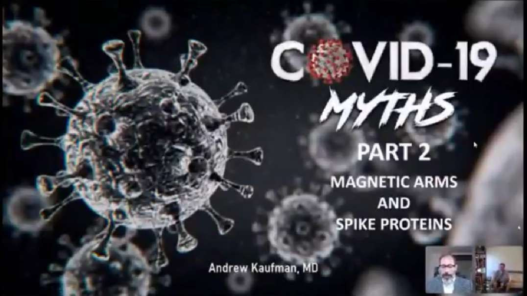 Dr Andrew Kaufman - Spike Proteins & Magnetic Arms July 2021