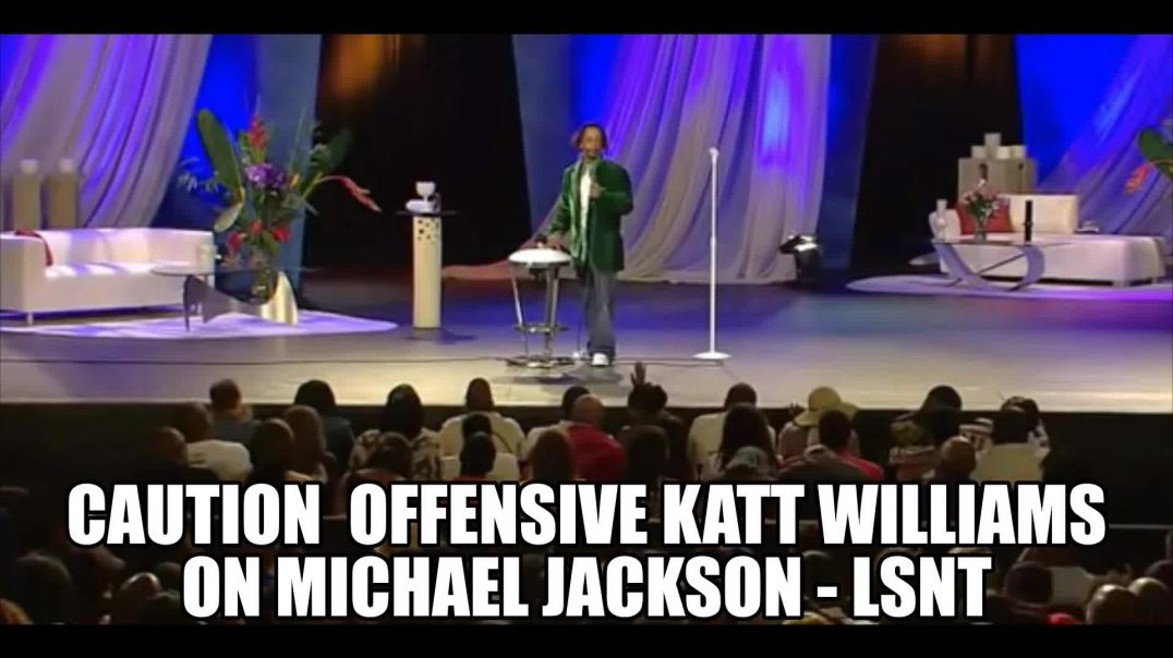 katt Williams, Michael Jackson CHILD ABUSE DISS! HIGHLY OFFENSIVE IN MANY WAYS CAUTION! 2011