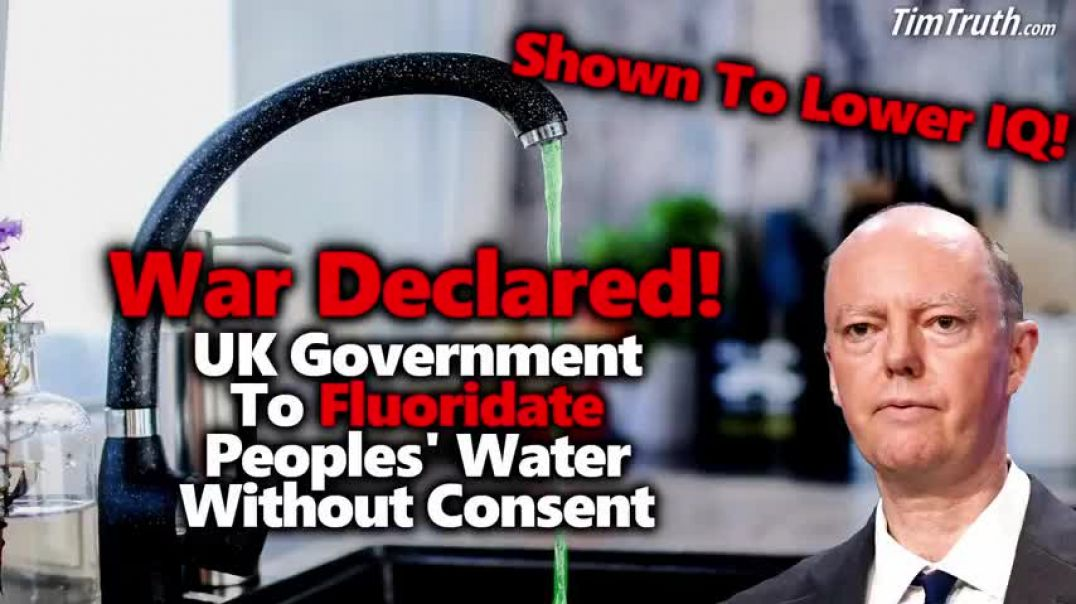 TREASON: UK To Mass Fluoridate Brits Which Will Dumb Down The Population & Make NWO Tyranny Eas