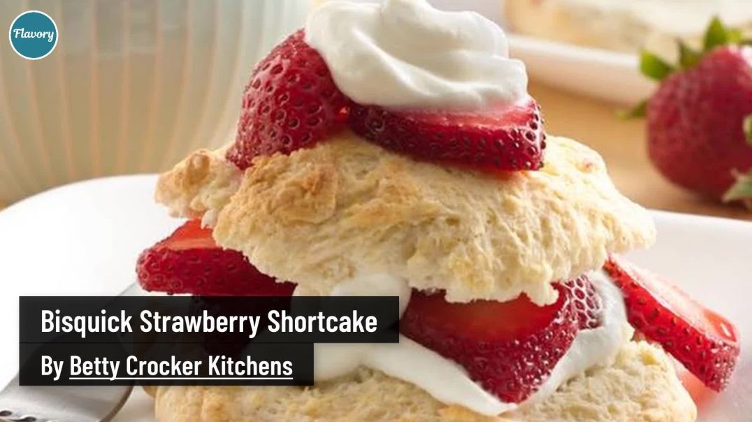 How To Make Bisquick Strawberry Shortcake - Flavory