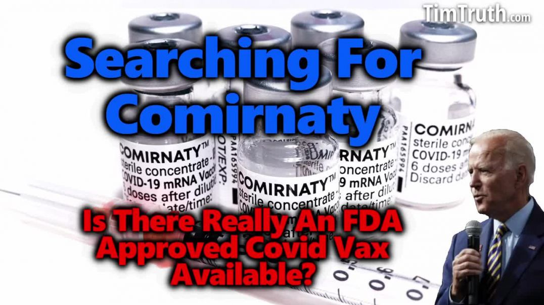 WHERE'S COMIRNATY Is There Really An FDA Approved Covid-19 Vaccine Available Anywhere