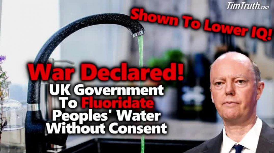 UK To Mass Fluoridate Brits To Dumb Down The Population & Make NWO Tyranny Easier