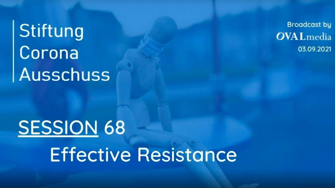Session 68: Effective Resistance (English) September 3, 2021 ~ Corona Committee