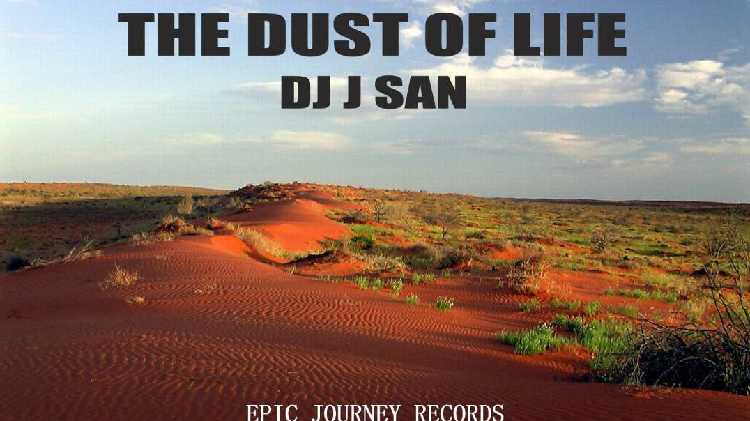 THE DUST OF LIFE by DJ J SAN