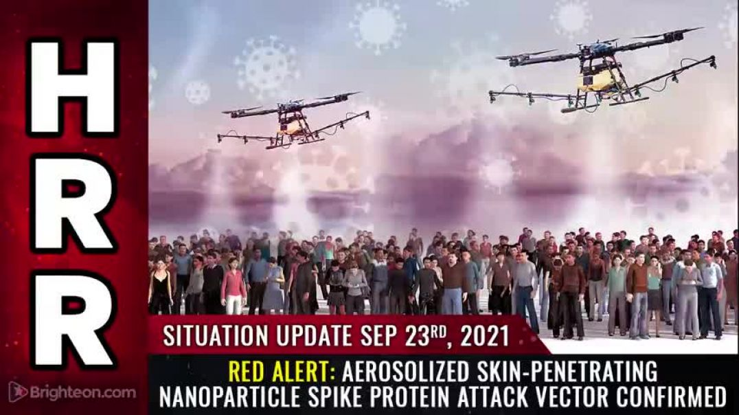 SITUATION UPDATE, SEP 23, 2021 - RED ALERT: AEROSOLIZED SKIN-PENETRATING NANOPARTICLE SPIKE PROTEIN