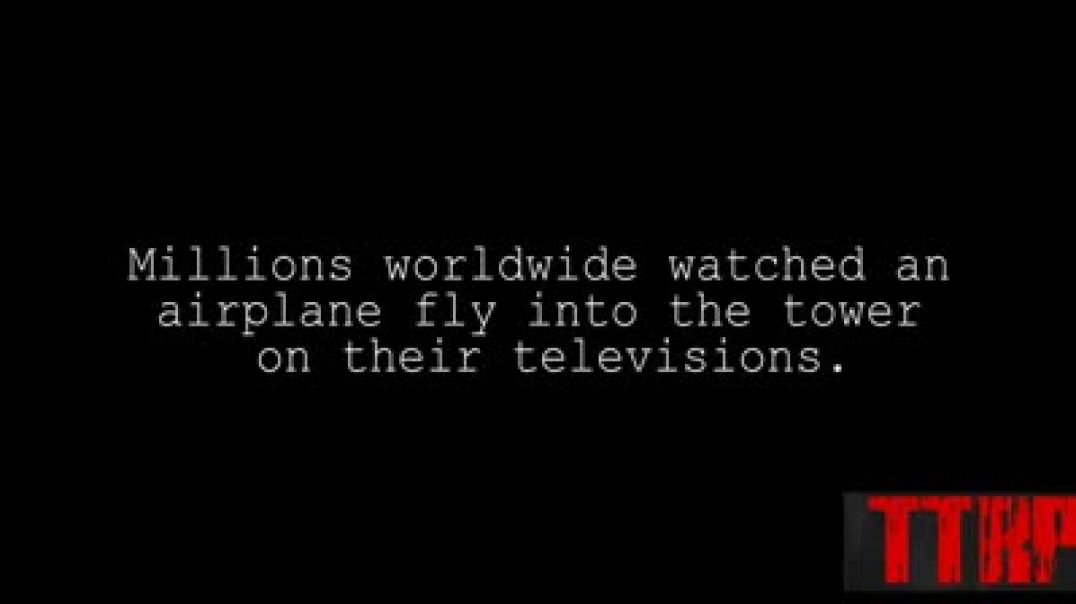 On 9/11 Millions Watched An Airplane Hit The Twin Towers Or Did You