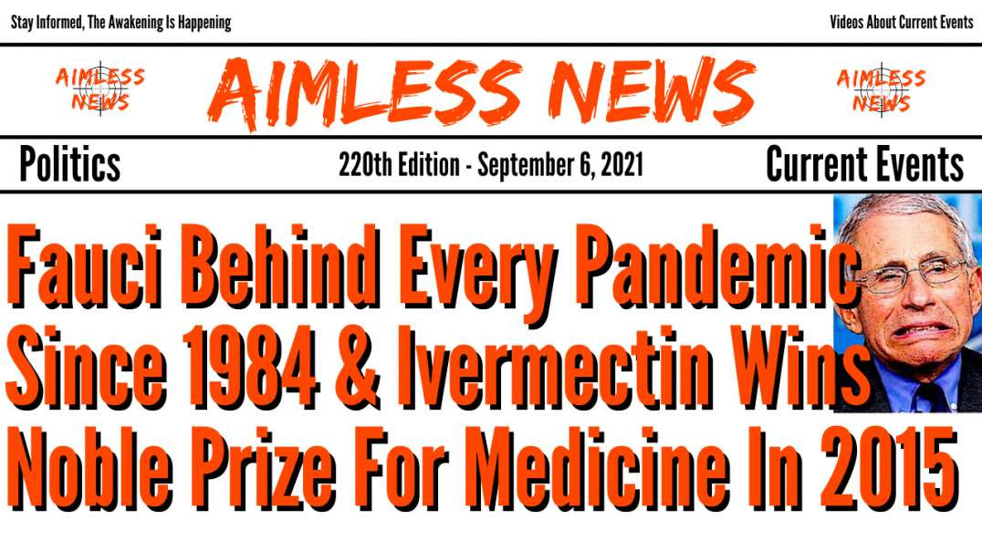 Fauci Behind Every Pandemic Since 1984 & Ivermectin Wins Noble Prize For Medicine In 2015