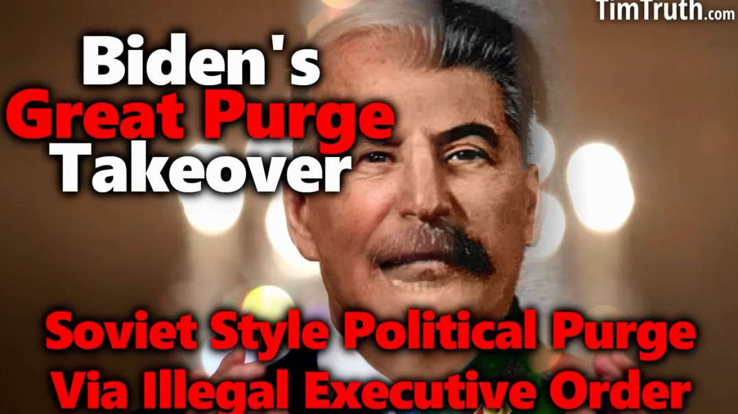 Biden's Great Purge 2.0 Executive Order All NonBelievers 2 Be Fired From US Gov't &Con