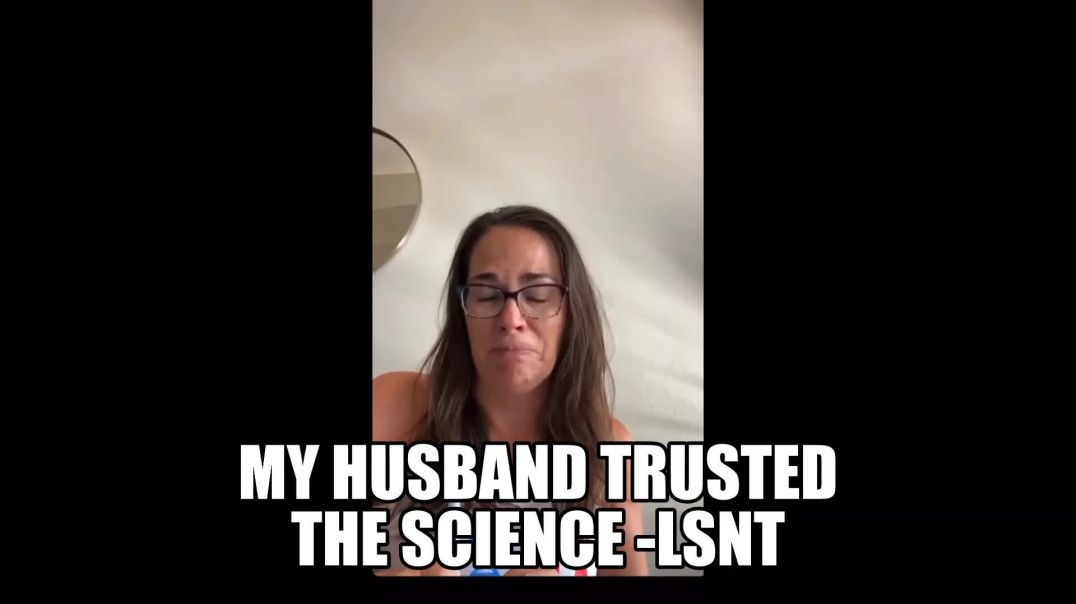 My Husband Trusted The Science Please Listen & Share My Story