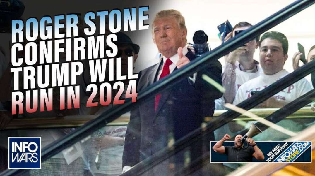 EXCLUSIVE: Roger Stone Confirms Trump Will Run for President in 2024