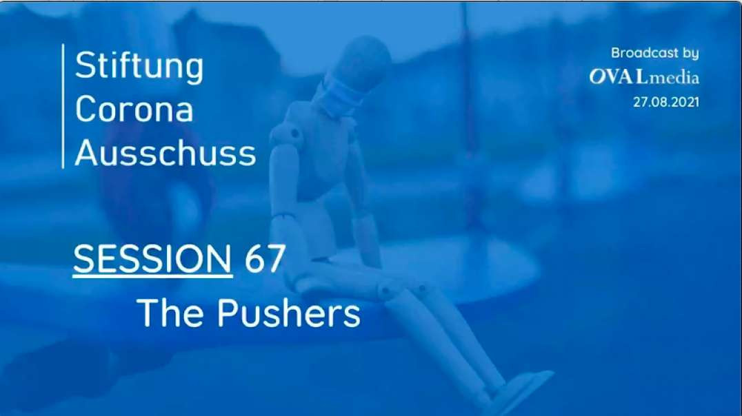 Session 67 (English): The Pushers | Corona Committee - August 27, 2021