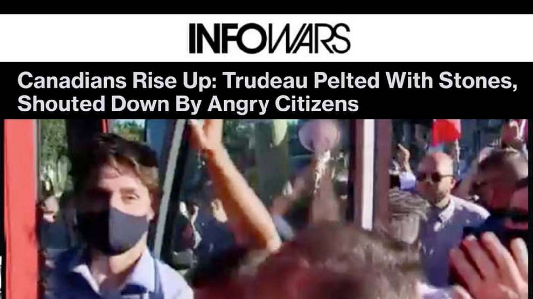 Canadian 1776: Angry Citizens Throw Trudeau Out of Every City He Visits