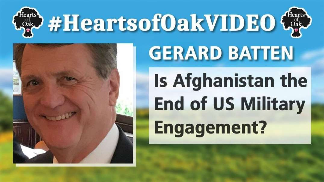 Gerard Batten - Is Afghanistan the End of US Military Engagement?