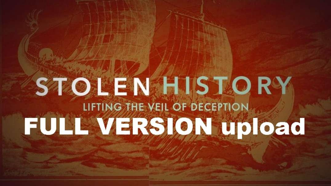 Stolen History - Lifting the Veil of Deception