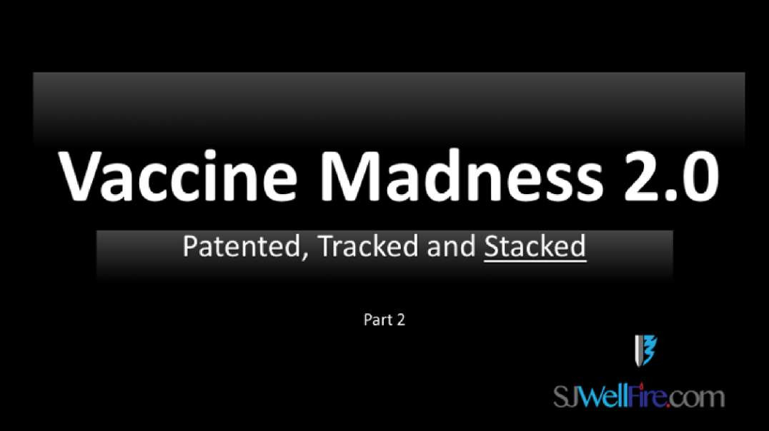 Vaccine Madness 2.0 - Patented, Tracked and Stacked